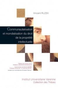 Communautarisation et mondialisation du droit de la propriété intellectuelle