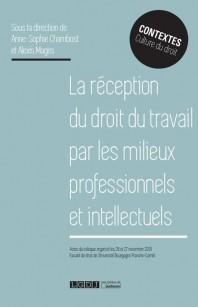 La réception du droit du travail par les milieux professionnels et intellectuels