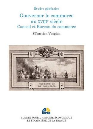 Gouverner le commerce au XVIIIe siècle