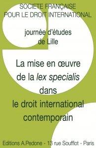 La mise en œuvre de la lex specialis dans le droit international contemporain
