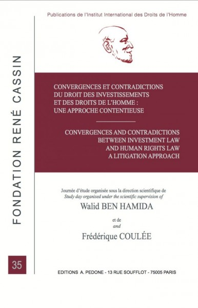 Convergences et contradictions du droit des investissements et des droits de l'homme : une approche contentieuse