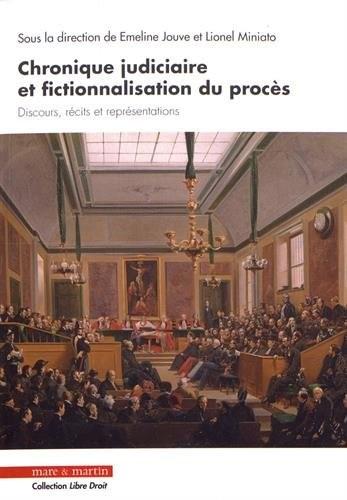 Chronique judiciaire et fictionnalisation du procès