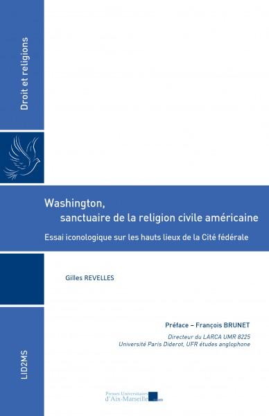 Washington, sanctuaire de la religion civile américaine