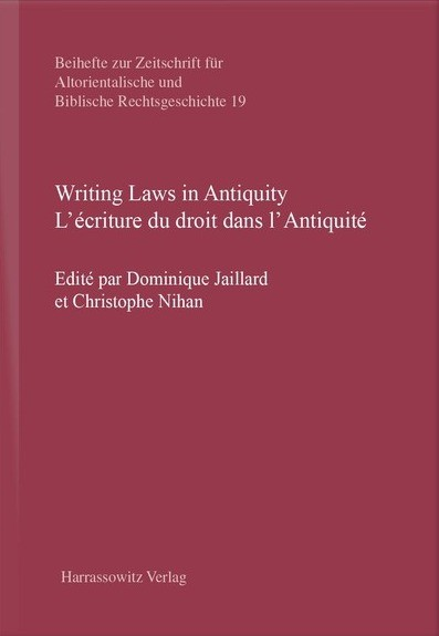 Writing Laws in Antiquity / L'écriture du droit dans l'Antiquité
