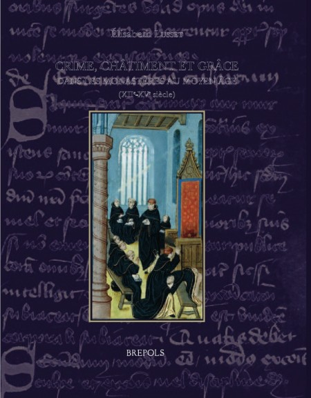 Crime, châtiment et grâce dans les monastères au Moyen Âge (XIIe-XVe siècle)