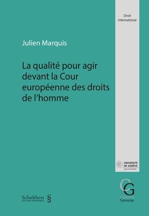 La qualité pour agir devant la Cour européenne des droits de l'homme