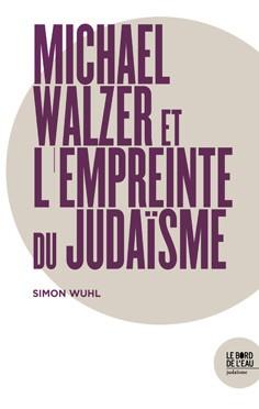 Michael Walzer et l'empreinte du Judaïsme