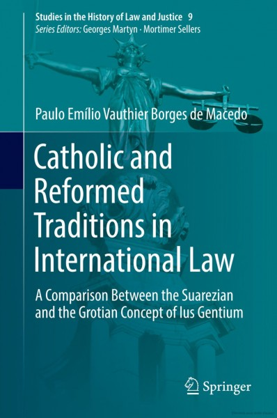 Catholic and Reformed Traditions in International Law