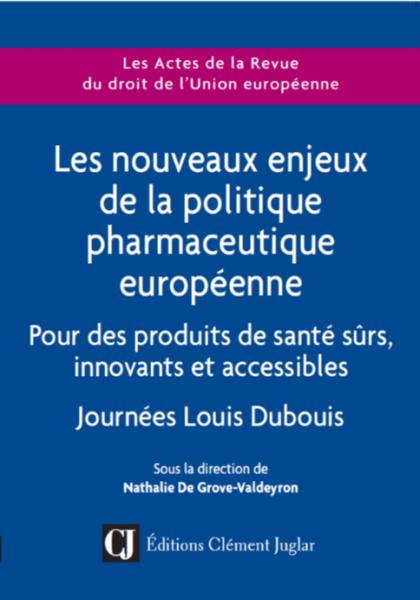 Les nouveaux enjeux de la politique pharmaceutique de l'Union européenne