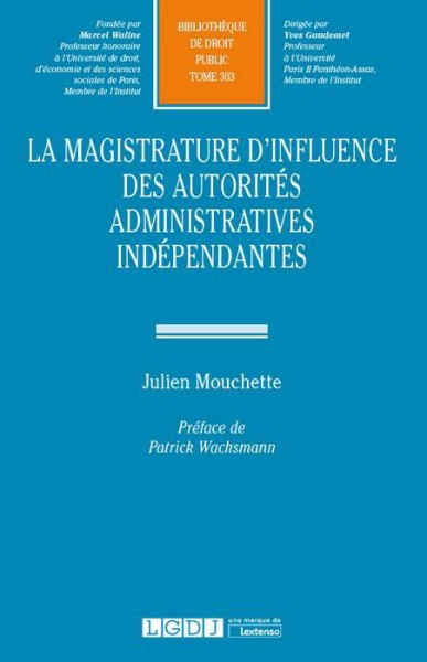 la-magistrature-d-influence-des-autorites-administratives-independantes-9782275062334