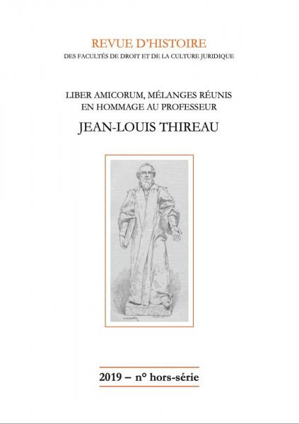 Liber Amicorum Melanges Reunis En Hommage Au Professeur Jean Louis Thireau Portail Universitaire Du Droit