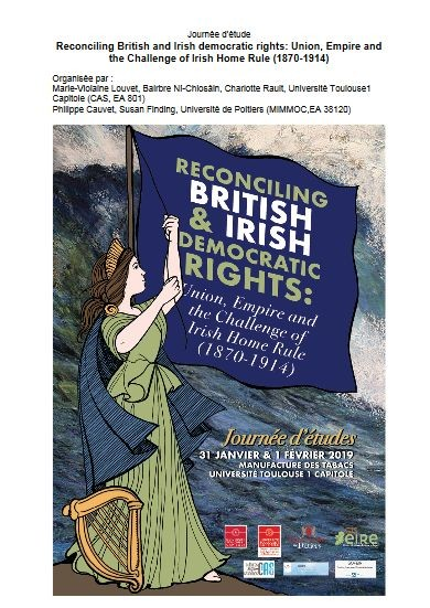 Reconciling British and Irish democratic rights : Union, Empire and the challenge of Irish Home Rule (1870-1914)